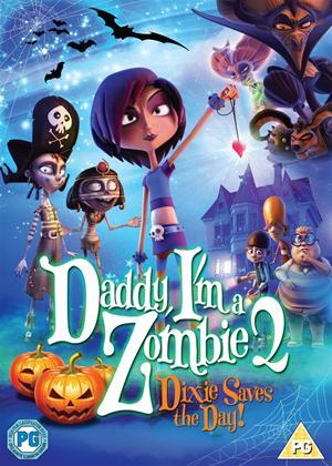 Rent Daddy, I'm a Zombie 2: Dixie Saves the Day! (aka Dixie y la rebelión zombi) Online DVD Rental