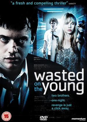 Rent Wasted on the Young Online DVD Rental