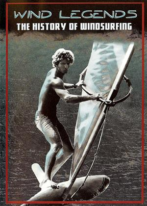 Rent Wind Legends: The History of Windsurfing Online DVD & Blu-ray Rental