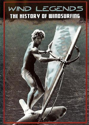 Rent Wind Legends: The History of Windsurfing Online DVD Rental