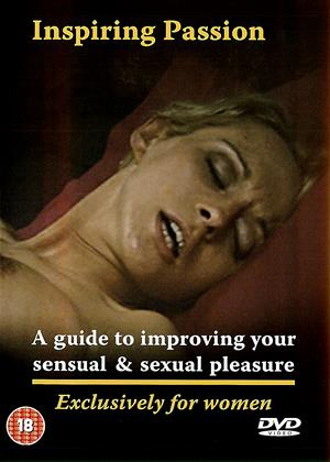 Rent Inspiring Passion: A Guide to Improving Your Sensual and Sexual Pleasure Online DVD Rental