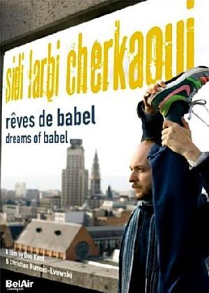 Rent Sidi Larbi Cherkaoui: Dreams of Babel Online DVD Rental