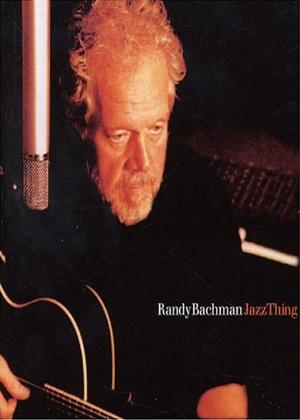 Rent Randy Bachman: Jazz Thing Online DVD Rental