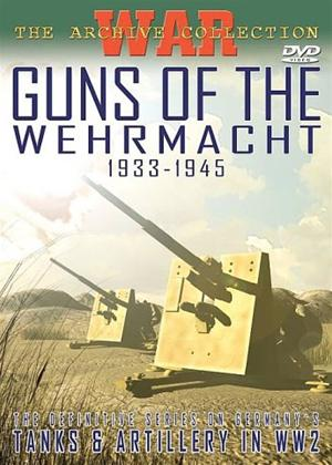 Rent The German War Files: Guns of the Wehrmacht: 1933-1945 Online DVD Rental