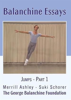 Rent Balanchine Essays: Jumps: Part 1 Online DVD Rental