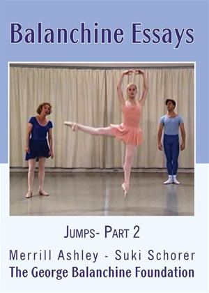 Rent Balanchine Essays: Jumps: Part 2 Online DVD Rental