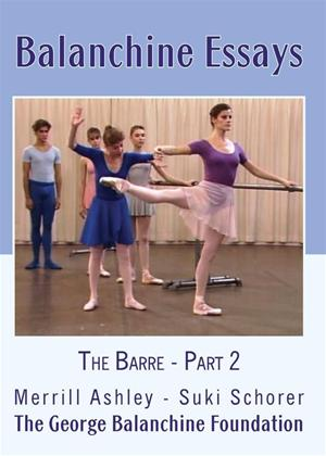 Rent Balanchine Essays: The Barre: Part 2 Online DVD Rental