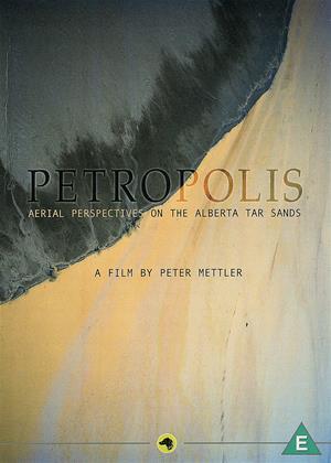 Rent Petropolis (aka Petropolis: Aerial Perspectives on the Alberta Tar Sands) Online DVD Rental