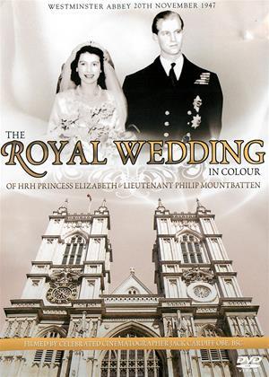 Rent The Royal Wedding in Colour: HRH Princess Elizabeth and Lieutenant Philip Mountbatten Online DVD Rental