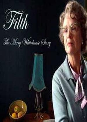 Rent Filth: The Mary Whitehouse Story Online DVD Rental
