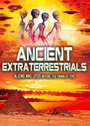 Rent Ancient Extraterrestrials: Aliens and UFOs: Before the Dawn of Time Online DVD Rental