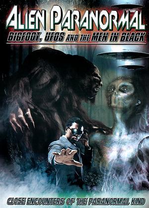 Rent Alien Paranormal: Bigfoot, UFOs and the Men in Black Online DVD Rental