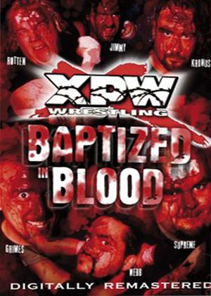 Rent XPW: Baptized in Blood: Vol.1 Online DVD Rental