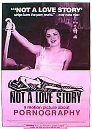 Rent Not a Love Story: A Film About Pornography Online DVD Rental