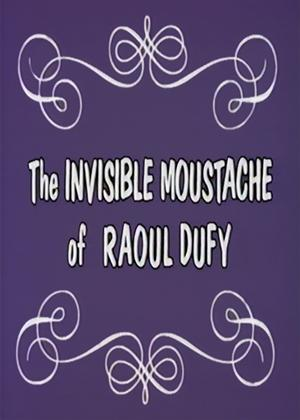 Rent The Invisible Moustache of Raoul Dufy Online DVD Rental