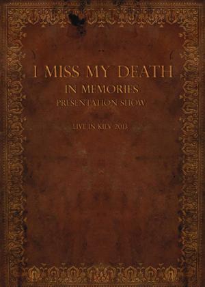 Rent I Miss My Death: In Memories Presentation Show Online DVD Rental