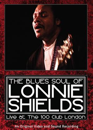 Rent The Blues Soul of Lonnie Shields: Live at the 100 Club Online DVD Rental