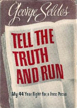 Rent Tell the Truth and Run: George Seldes and the American Press Online DVD & Blu-ray Rental