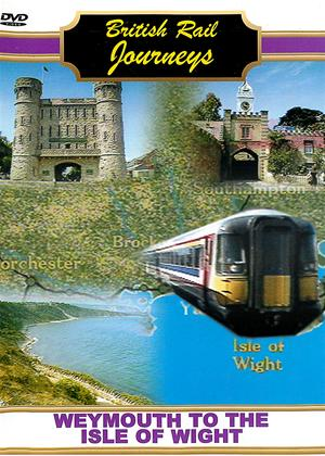 Rent British Rail Journeys: Weymouth to the Isle of Wight Online DVD Rental
