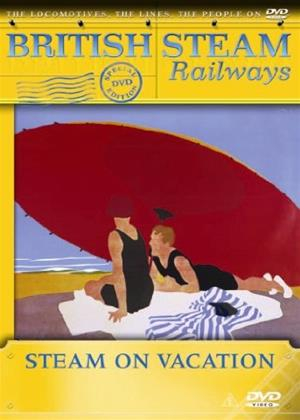 Rent British Steam Railways: Steam on Vacation Online DVD Rental