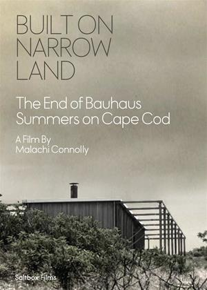 Rent Built on Narrow Land: The End of Bauhaus Summers on Cape Cod Online DVD & Blu-ray Rental