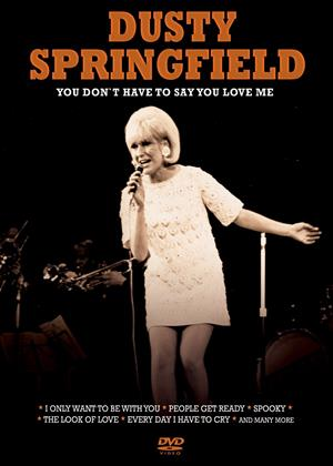 Rent Dusty Springfield: You Don't Have to Say You Love Me Online DVD Rental