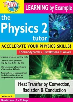 Rent The Physics Tutor 2: Heat Transfer by Convection, Radiation and Conduction Online DVD Rental