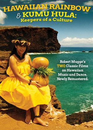 Rent Hawaiian Rainbow/Kumu Hula: Keepers of a Culture Online DVD Rental