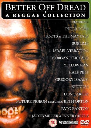 Rent Better Off Dread: A Reggae Collection Online DVD Rental