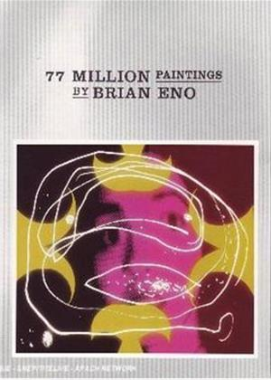 Rent 77 Million Paintings by Brian Eno Online DVD Rental