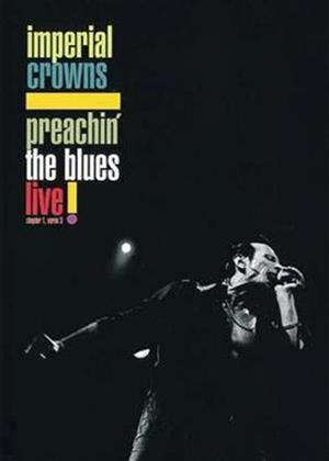 Rent Imperial Crowns: Preachin' the Blues Live Online DVD Rental