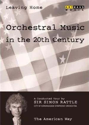 Rent Leaving Home: Orchestral Music in the 20th Century: Vol.5 Online DVD Rental