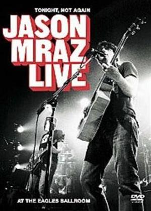 Rent Jason Mraz: Tonight, Not Again: Live at Eagles Ballroom Online DVD Rental