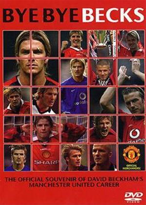 Rent Manchester United: David Beckham: Bye Bye Becks Online DVD Rental