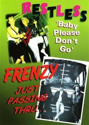 Rent Restless: Baby Please Don't Go / Frenzy: Just Passin' Through Online DVD Rental