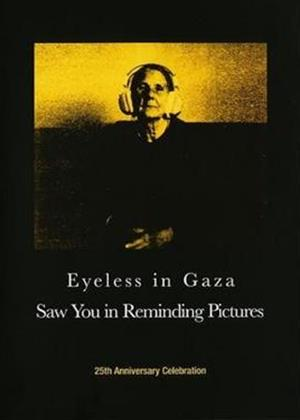Rent Eyeless in Gaza: Saw You in Reminding Pictures Online DVD Rental