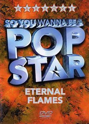 Rent So You Wanna Be a Pop Star: Eternal Flames Online DVD Rental
