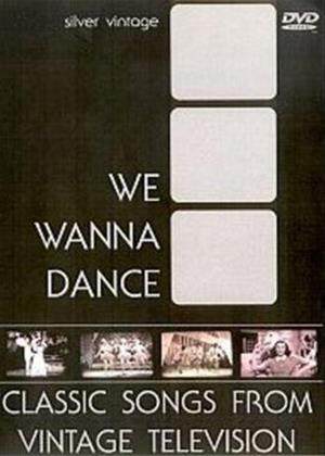 Rent We Wanna Dance: Classic Songs from Vintage Television Online DVD Rental