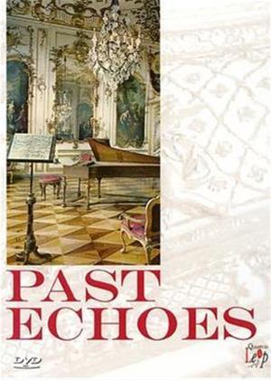 Rent Past Echoes: Renaissance and Baroque Music Online DVD Rental