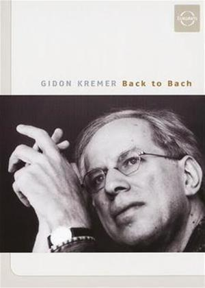 Rent Bach: Back to Bach: Gidon Kremer Online DVD Rental