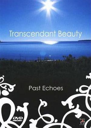 Rent Transcendent Beauty: Past Echoes Online DVD Rental