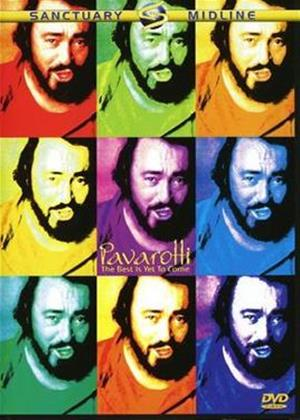 Rent Luciano Pavarotti: The Best Is Yet to Come Online DVD Rental