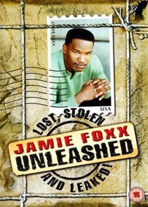 Rent Jamie Foxx: Unleashed: Lost, Stolen and Leaked Online DVD Rental