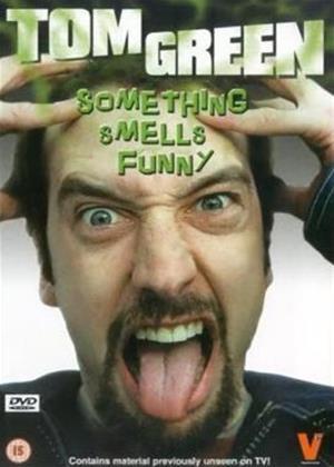 Rent Tom Green: Something Smells Funny Online DVD Rental