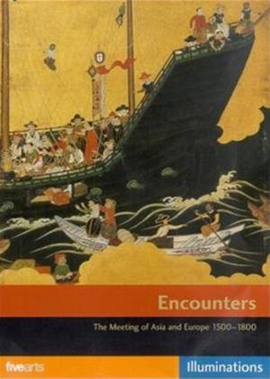 Rent Encounters: The Meeting of Asia and Europe 1500 - 1800 Online DVD Rental