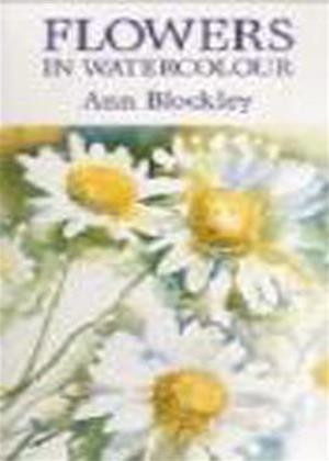 Rent Flowers in Watercolour: Ann Blockley Online DVD Rental