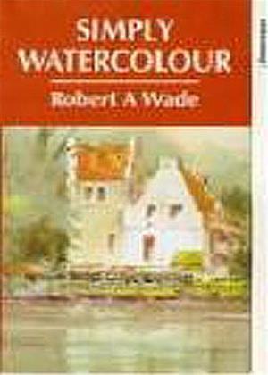 Rent Simply Watercolour: Robert A. Wade Online DVD Rental
