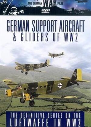 Rent The German War Files: German Support Aircraft and Gliders of World War II Online DVD Rental
