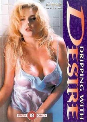 Rent Dripping with Desire Online DVD Rental