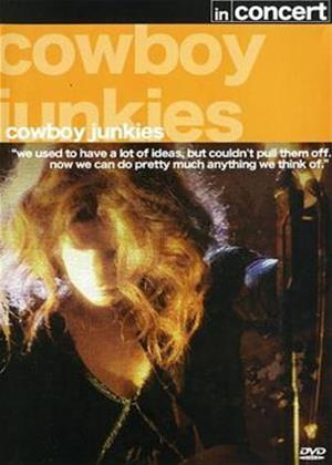 Rent Cowboy Junkies: In Concert Online DVD & Blu-ray Rental
